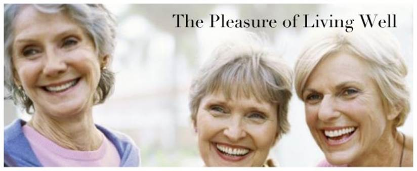 The Pleasure of Living Well - Three women smiling